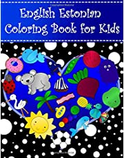 English Estonian Coloring Book For Kids: Bilingual dictionary over 300 pictures to color with fruits vegetables animals food family nature transportation sports household objects shapes colors insects holidays numbers. A fun way to learn vocabulary with illustrations and workbook practice space