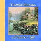 A Teacher's Gift, Thomas Kinkade, 0740740164