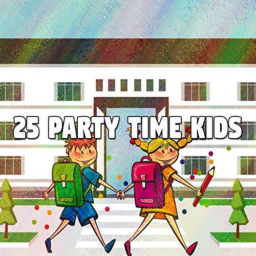 25 Party Time Kids [Explicit] -