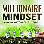 Millionaire Mindset: Law of Attracting Wealth | Jason Mark