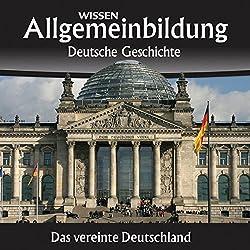 Das vereinte Deutschland (Allgemeinbildung: Deutsche Geschichte)