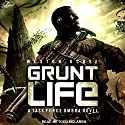 Grunt Life: Task Force Ombra Series, Book 1 Audiobook by Weston Ochse Narrated by Todd McLaren