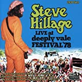 Live at Deeply Vale Festival 78 by STEVE HILLAGE (2004-09-14)