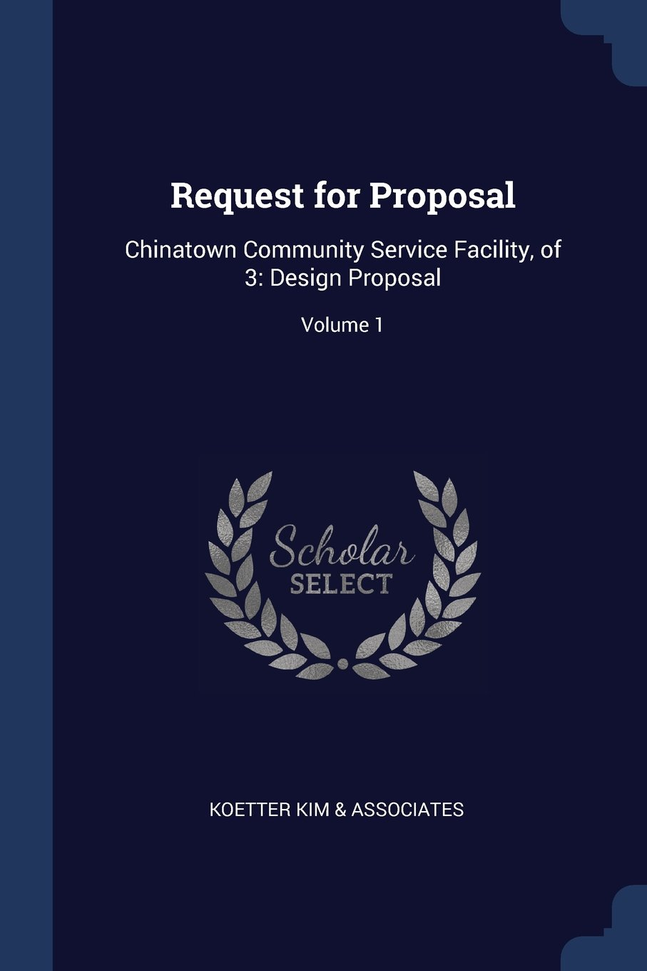 Read Online Request for Proposal: Chinatown Community Service Facility, of 3: Design Proposal; Volume 1 pdf