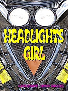 Headlights Girl by [Michel, Catherine Linda]