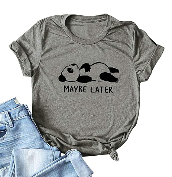 3a1d41b8 Animal Panda Maybe Later Shirts Funny Cute T-Shirt Gift for Women Plus Size  Grey