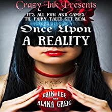 Once Upon a Reality: Twisted Spins on the Classics Audiobook by Erin Lee, Alana Greig Narrated by Tiffany Marz