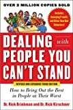 Dealing with People You Can't Stand, Revised and Expanded Third Edition: How to Bring Out the Best in People at Their…