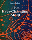 The Ever Changing Atom, Roy A. Gallant, 0761409610