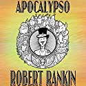 Apocalypso Audiobook by Robert Rankin Narrated by Robert Rankin