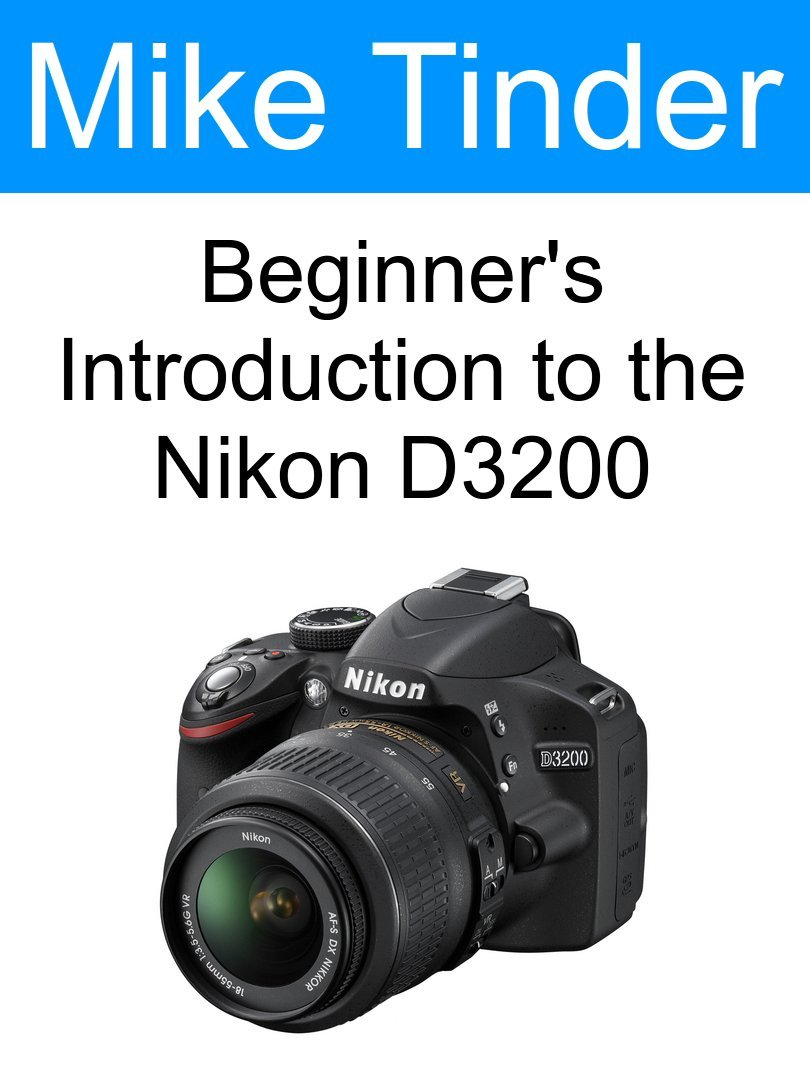 Beginners Introduction to the Nikon D3200 (English Edition) eBook ...