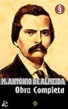 """Obra Completa de Manuel Antônio de Almeida: Inclui """"Memórias de um Sargento de Milícias"""", """"Dois Amores"""" e mais (Edição Definitiva)"""