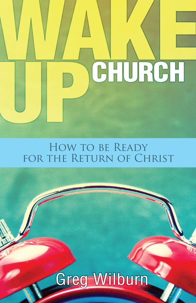 Wake Up Church: How to be Ready for the Return of Christ pdf