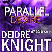 Parallel Desire: Parallel, Book 4 | Deidre Knight