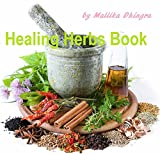 Medicinal Herbs & Spices: Lavender, Basil, Turmeric, Ginger, Cumin, Chillies, Anise Star, Cardamom, Corriander - Inside! Natural Remedies for Health and ... Spices Encyclopedia - Introduction Book 1)