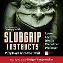 Slubgrip Instructs: Fifty Days with the Devil Audiobook by Dwight Longenecker Narrated by Dwight Longenecker