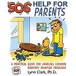 SOS: Help for Parents, Third Edition | Lynn Clark