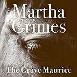 The Grave Maurice: Richard Jury, Book 18 | Martha Grimes