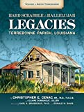 img - for Hard Scrabble to Hallelujah, Volume 1: Bayou Terrebonne: Legacies of Terrebonne Parish, Louisiana (America's Third Coast Series) book / textbook / text book