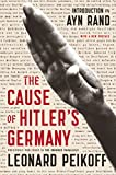 The Cause of Hitler's Germany, Leonard Peikoff, 0142181471