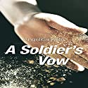 A Soldier's Vow Audiobook by Angelica Kate Narrated by Andrew Bellamy