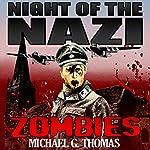 Night of the Nazi Zombies | Michael G. Thomas