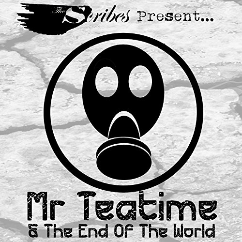 Mr Teatime & the End of the World [Explicit]