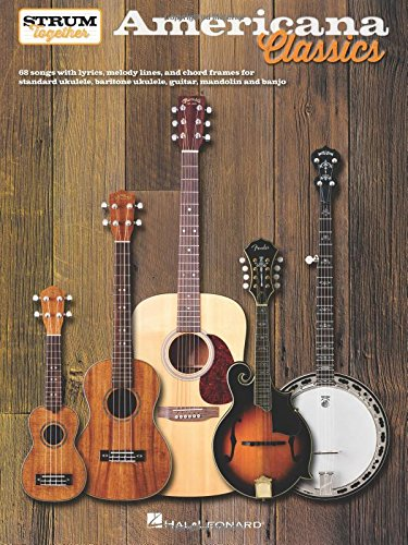 Americana Classics - Strum Together: for Ukulele, Baritone Ukulele, Guitar, Banjo & Mandolin