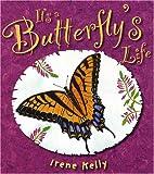 It's a Butterfly's Life, Irene Kelly, 082341860X