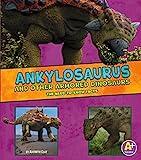 Ankylosaurus and Other Armored Dinosaurs (Dinosaur Fact Dig)