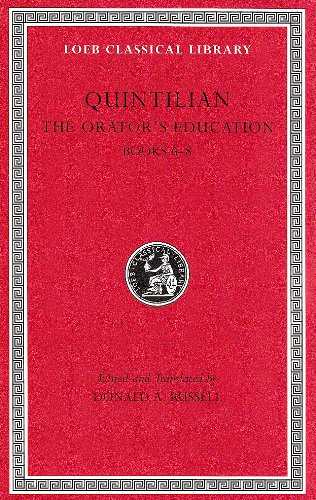 Quintilian:  The Orator's Education, III, Books 6-8 (Loeb Classical Library No. 126) (Volume III) - http://medicalbooks.filipinodoctors.org