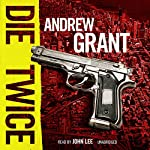 Die Twice: A David Trevellyan Novel | Andrew Grant