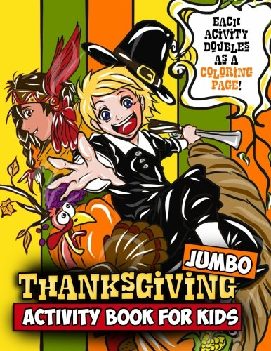 Thanksgiving Word Searches And Crossword Puzzles - Jumbo Thanksgiving Activity Book for Kids: Thanksgiving Coloring Book with Mazes, Crosswords, Word Searches, Spot the Difference Puzzles and More for Kids Ages 4-8