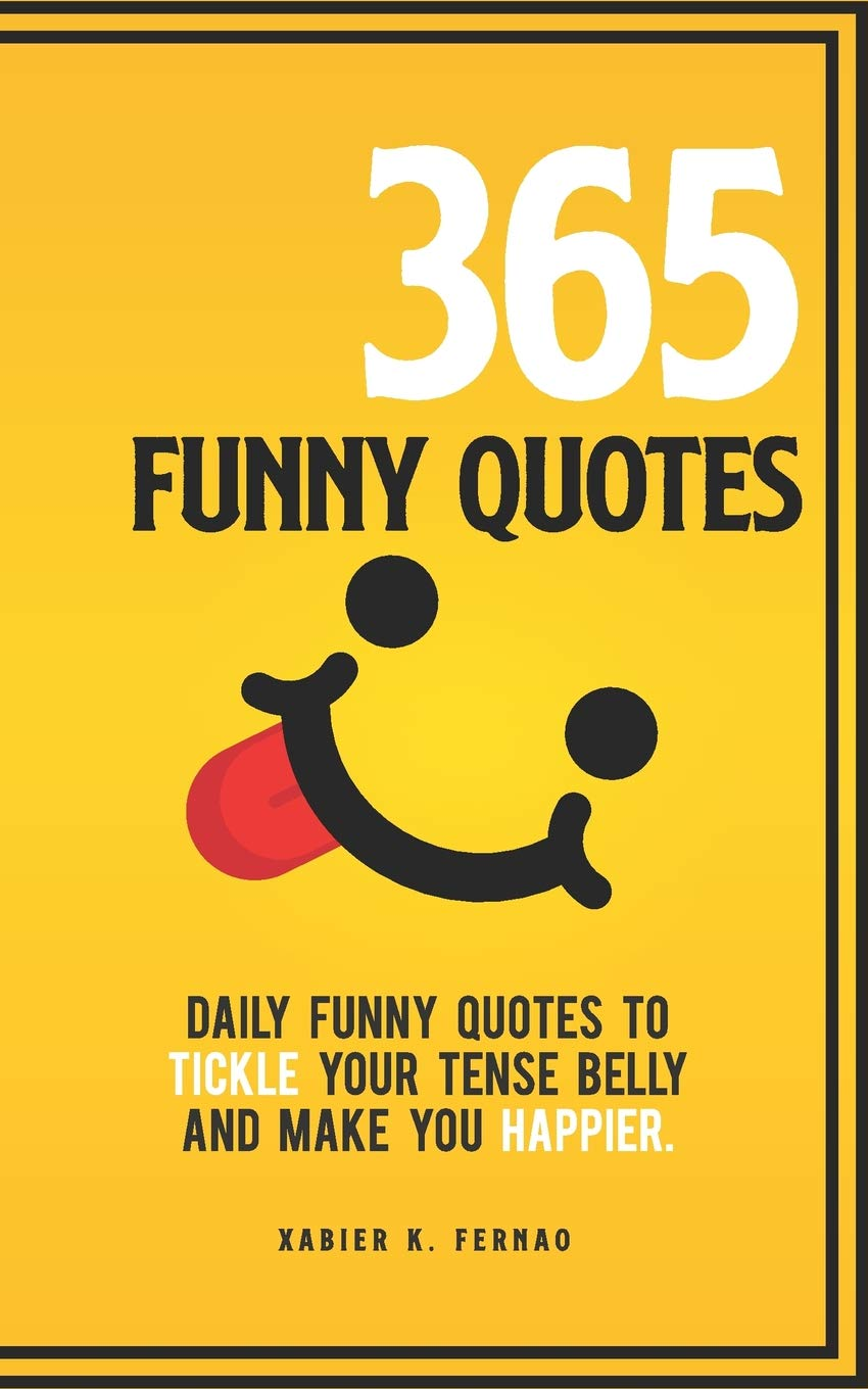 365 Funny Quotes Daily Funny Quotes To Tickle Your Tense