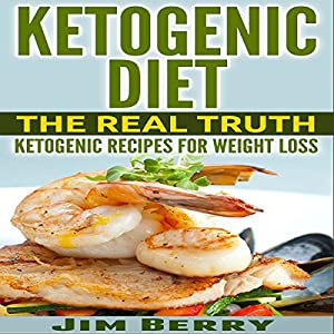 Ketogenic Diet - The Real Truth Audiobook