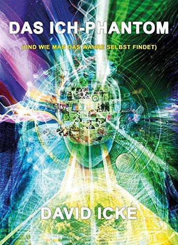 Das Ich-Phantom: … und wie man das wahre Selbst findet Taschenbuch – 20. Januar 2018 Mosquito Verlag David Icke Daniel Wagner Daniel Loose