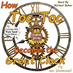 How Toc Toc Became the Great Clock | Ian Shimwell