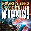 Neogenesis: Liaden Universe, Book 21 Audiobook by Sharon Lee, Steve Miller Narrated by Eileen Stevens
