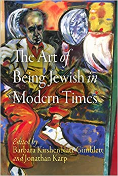 Book The Art of Being Jewish in Modern Times (Jewish Culture and Contexts)