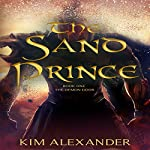 The Sand Prince: The Demon Door, Book 1 | Kim Alexander