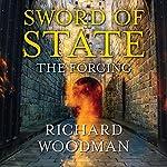 Sword of State: The Forging | Richard Woodman