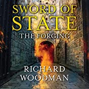 Sword of State: The Forging | Richard Woodman