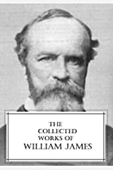 The Collected Works of William James Kindle Edition