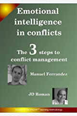 Emotional Intelligence in conflicts: The 3 steps of conflict management Kindle Edition