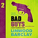 Bad Guys: A Zack Walker Mystery, Book 2 Audiobook by Linwood Barclay Narrated by William Hope