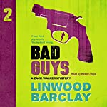 Bad Guys: A Zack Walker Mystery, Book 2 | Linwood Barclay