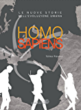 Homo sapiens: Le nuove storie dell'evoluzione umana