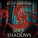 Sea of Shadows: Age of Legends, Book 1 Audiobook by Kelley Armstrong Narrated by Jennifer Ikeda