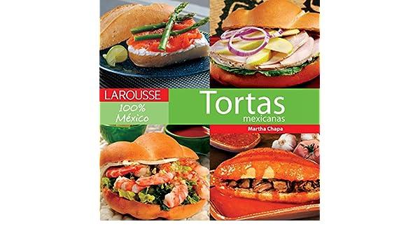 Tortas Mexicanas (Spanish Edition) - Kindle edition by Martha Chapa. Cookbooks, Food & Wine Kindle eBooks @ Amazon.com.