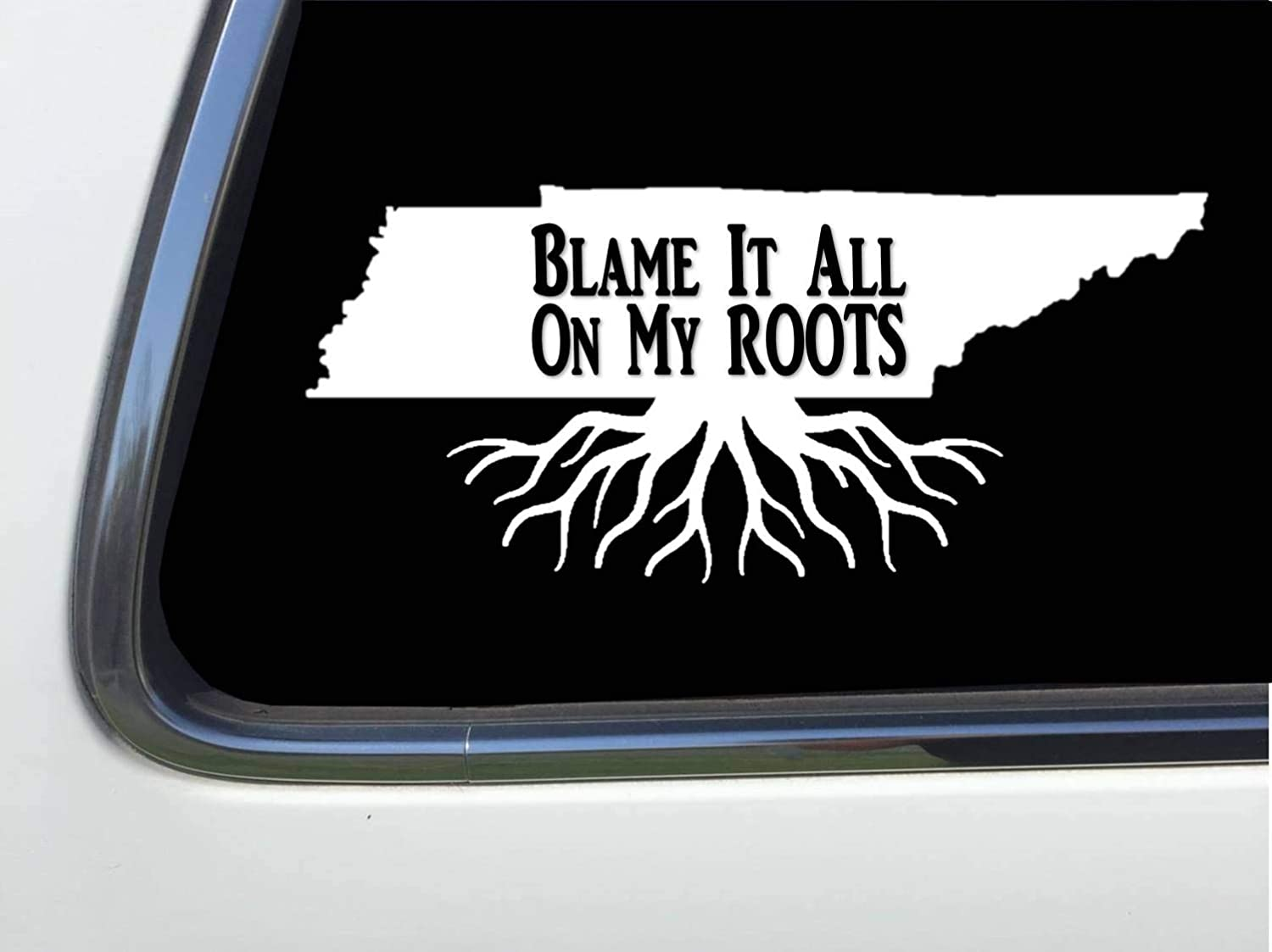 Thatlilcabin Blame It All On My Tennessee Roots 6 Sticker Decal HM1696